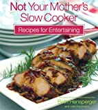 img - for Not Your Mother's Slow Cooker Recipes for Entertaining (NYM Series) book / textbook / text book