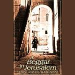 A Beggar in Jerusalem | Elie Wiesel