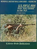 img - for US Rifle M14 - from John Garand to the M21 book / textbook / text book