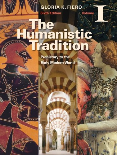 The Humanistic Tradition Volume I: Prehistory to the...