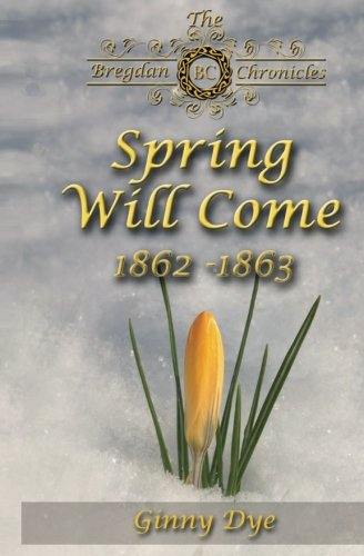 Spring Will Come (# 3 in the Bregdan Chronicles Historical Fiction Romance Series) (Volume 3) (Jenny Dye compare prices)