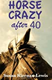 Horse Crazy After Forty