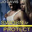 Sworn to Protect: Sugarland Blue Series, Book 1 (       UNABRIDGED) by Jo Davis Narrated by Sean Crisden