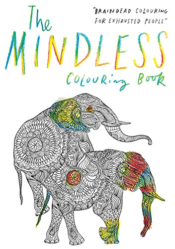 The mindless colouring book (Colouring Books)