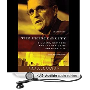 The Prince of the City: Giuliani, New York, and the Genius of American