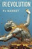"PJ Manney, ""(R)evolution"" (47North, 2015)"