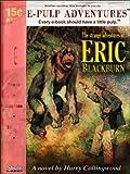 The Strange Adventures of Eric Blackburn (An Adventure Classic!)