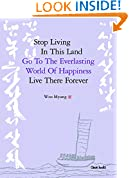 Stop Living In This Land, Go To The Everlasting World Of Happiness, Live There Forever