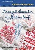 Kreuzstichmuster im Jahreslauf. Tradition und Brauchtum
