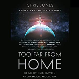 Too Far From Home: A Story of Life and Death in Space | [Chris Jones]