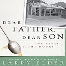 Dear Father, Dear Son: Two Lives…Eight Hours Audiobook by Larry Elder Narrated by Neal Ghant