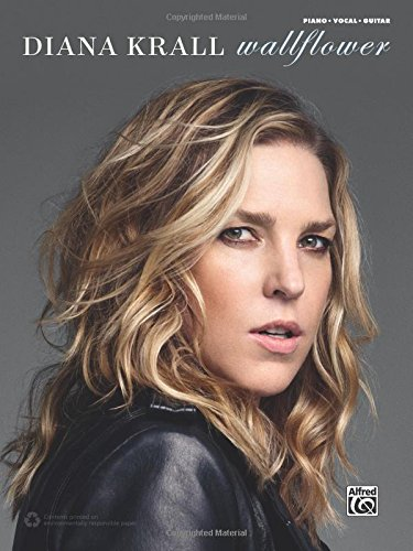 Diana Krall -- Wallflower: Piano/Vocal/Guitar