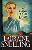 A Land to Call Home (Red River of the North #3) (076420193X) by Lauraine Snelling