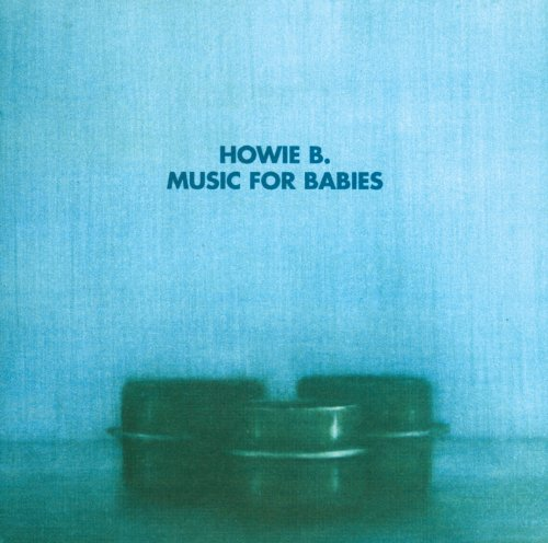 Howie B.-Music For Babies-(529464-2)-CD-FLAC-1996-dL