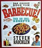 Das grosse Buch vom Barbecue. Über 500 Grill- Rezepte.