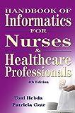 Handbook of Informatics for Nurses and Healthcare Professionals (4th Edition)