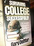 Surviving College Successfully: A Complete Manual for the Rigors of Academic Combat (0943497248) by Demar, Gary