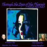 Through the Eyes of the Phoenix: Darkness Falls, Volume 3 | Martin W. Francis