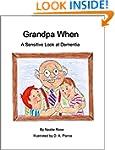 Grandpa When: A Sensitive Look at Dem...