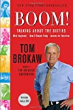 Boom!: Talking About the Sixties: What Happened, How It Shaped Today, Lessons for Tomorrow (0812975111) by Brokaw, Tom