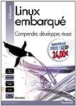 Linux embarqu�: Comprendre, d�veloppe...