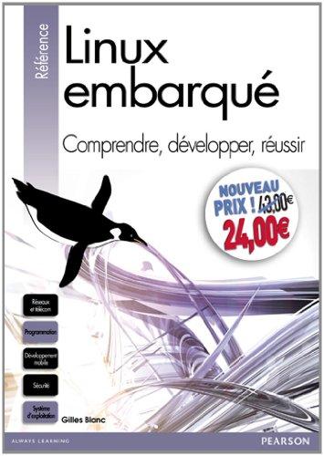 Linux embarqué: Comprendre, développer, réussir