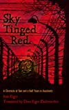 img - for Sky Tinged Red: A Chronicle of Two and a Half Years in Auschwitz book / textbook / text book
