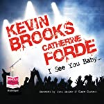 I See You Baby... | Kevin Brooks,Catherine Forde