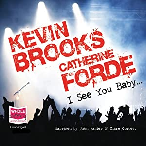 I See You Baby... | [Kevin Brooks, Catherine Forde]