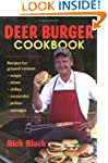 Deer Burger Cookbook: Recipes for Gro...