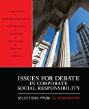 Issues for Debate in Corporate Social Responsibili: Selections From CQ Researcher