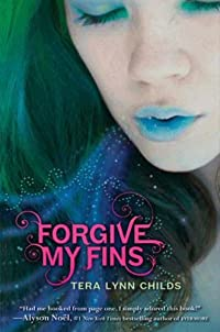 Forgive My Fins by Tera Lynn Childs ebook deal
