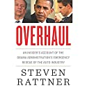 Overhaul: An Insider's Account of the Obama Administration's Emergency Rescue of the Auto Industry Audiobook by Steven Rattner Narrated by Joe Barrett