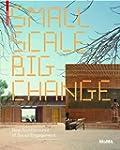 Small Scale, Big Change : New Archite...