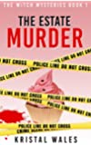 The Estate Murder: A Cozy Mystery (The Witch Mysteries)