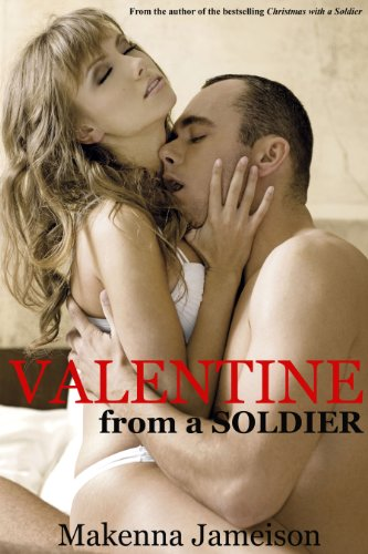 Valentine from a Soldier (Soldier Series Romance Novellas) by Makenna Jameison