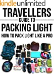 Travellers Guide To Packing Light: Ho...