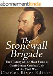 The Stonewall Brigade: The History of...