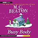 Busy Body (       UNABRIDGED) by M. C. Beaton Narrated by Penelope Keith