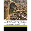 History of the Seventy-ninth division, A. E. F. during the world war: 1917-1919;
