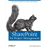SharePoint for Project Management: How to Create a Project Management Information System (PMIS) with SharePointby Dux Raymond Sy