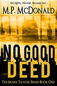 No Good Deed: A Psychological Thriller by M.P. McDonald ebook deal