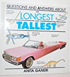 The Longest and Tallest (Questions and Answers About)