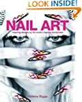 Nail Art: Inspiring Designs by the Wo...