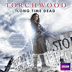 Torchwood: Long Time Dead Hörbuch