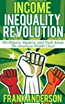 Income Inequality Revolution: The His...