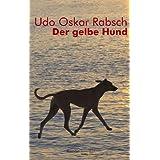 """Der gelbe Hundvon """"Udo Oskar Rabsch"""""""