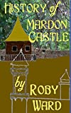 img - for History of Mardon Castle book / textbook / text book