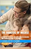 The Dangers of Misuse: A Study of the Risks and Solutions to Children and Teenagers Using the Internet