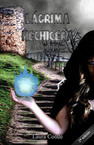 Lágrima Hechicera: El descubrimiento: El descubrimiento